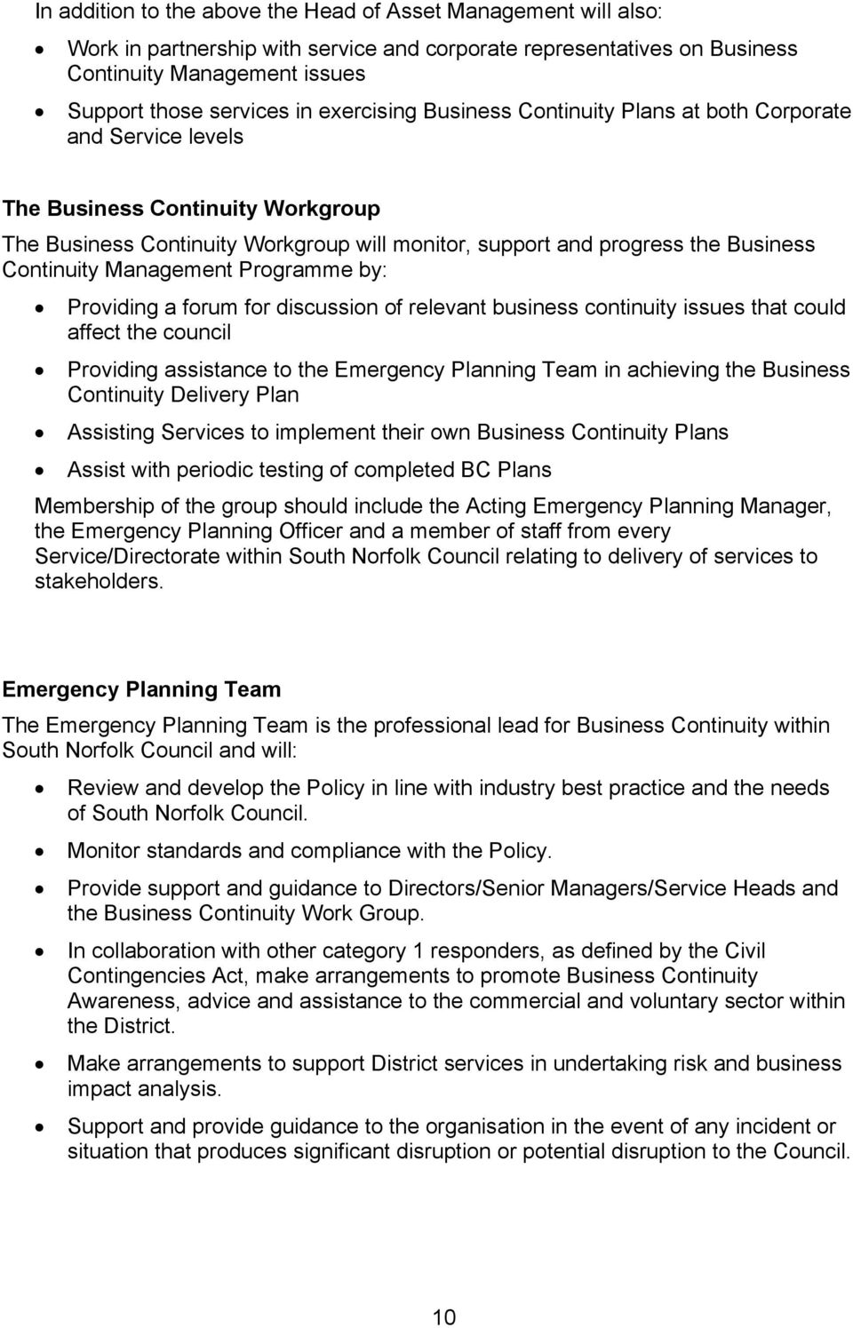 Continuity Management Programme by: Providing a forum for discussion of relevant business continuity issues that could affect the council Providing assistance to the Emergency Planning Team in
