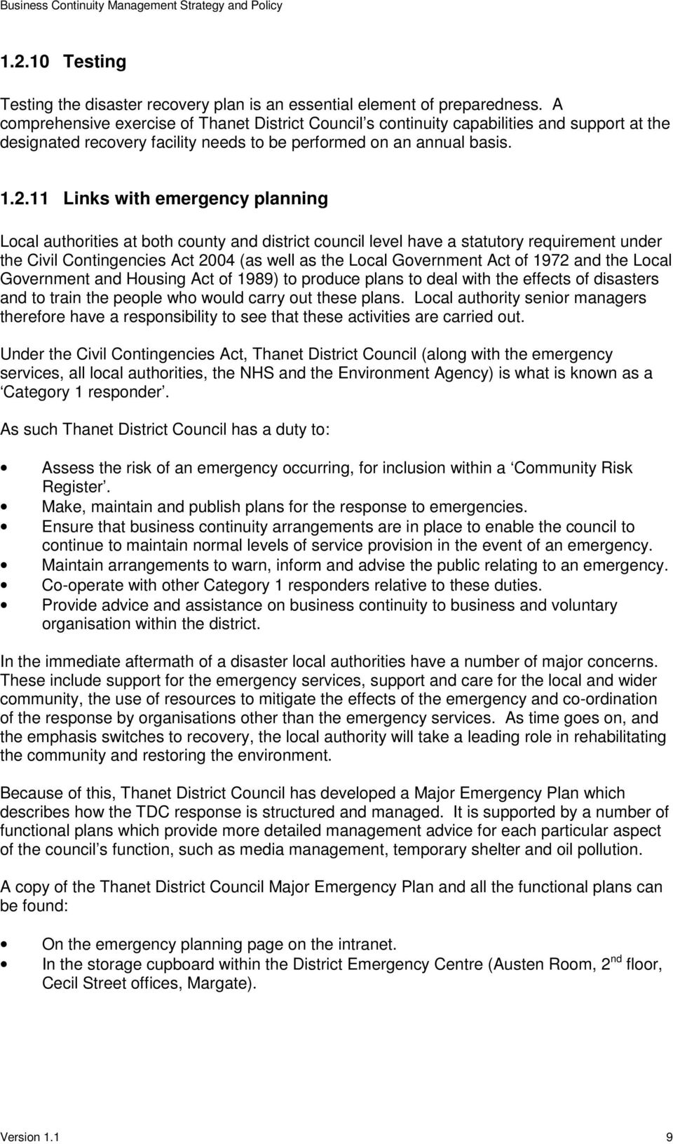 11 Links with emergency planning Local authorities at both county and district council level have a statutory requirement under the Civil Contingencies Act 2004 (as well as the Local Government Act