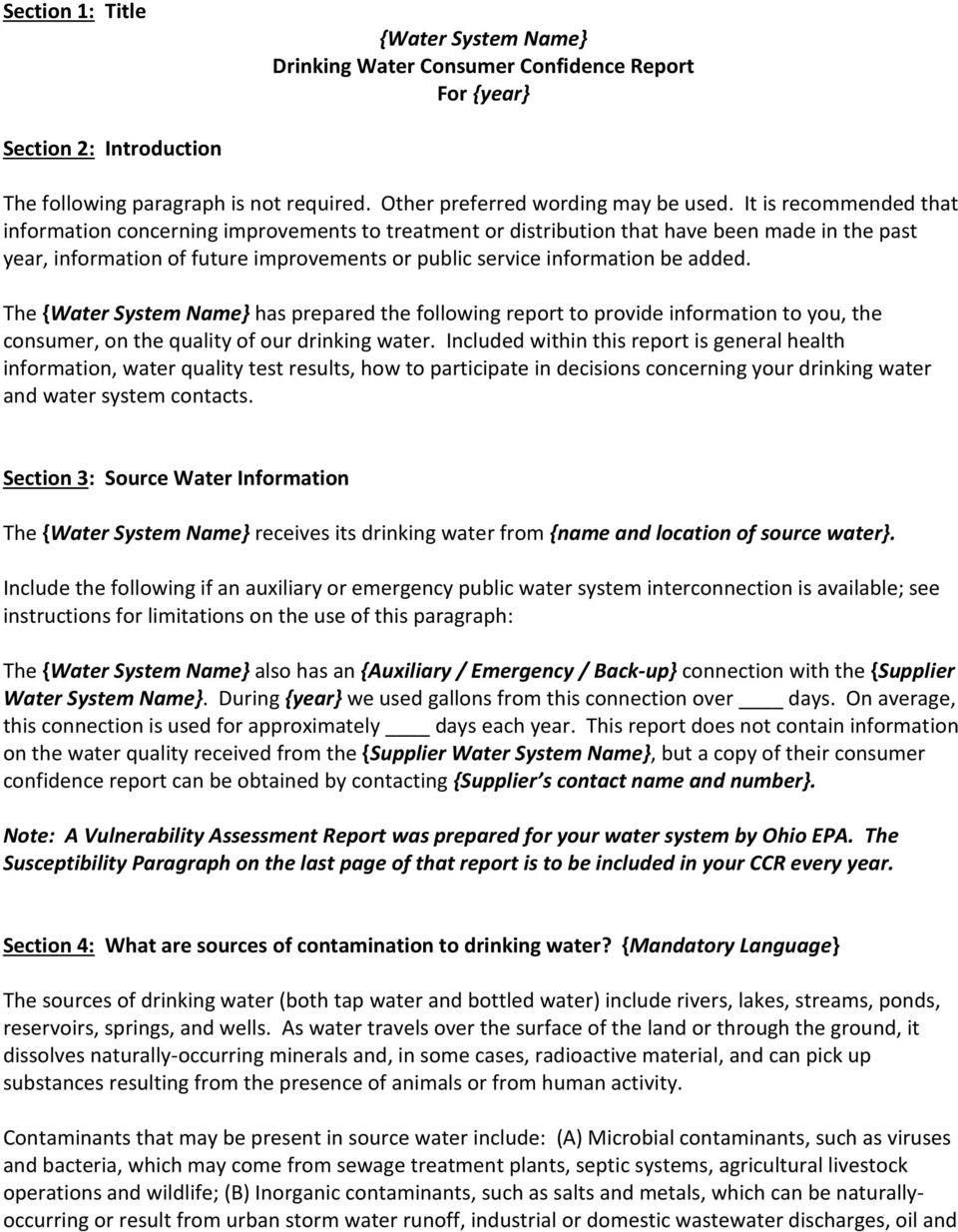 The {Water System Name} has prepared the following report to provide information to you, the consumer, on the quality of our drinking water.