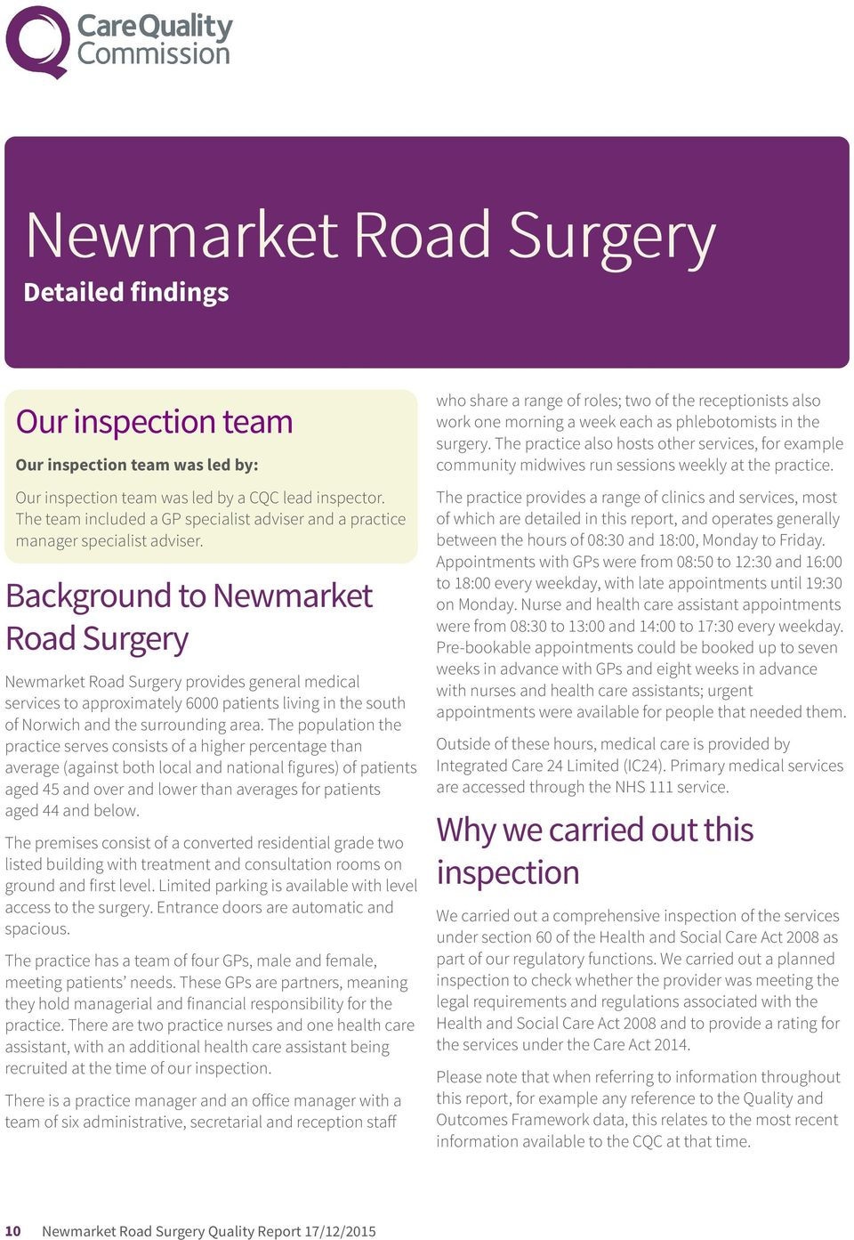 Background to Newmarket Road Surgery Newmarket Road Surgery provides general medical services to approximately 6000 patients living in the south of Norwich and the surrounding area.