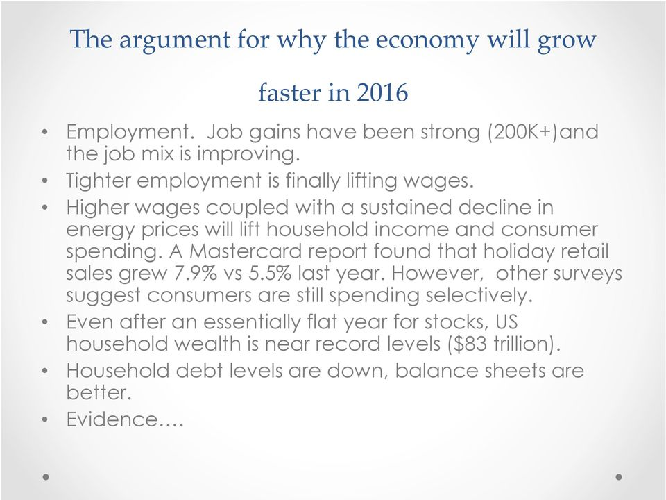 Higher wages coupled with a sustained decline in energy prices will lift household income and consumer spending.