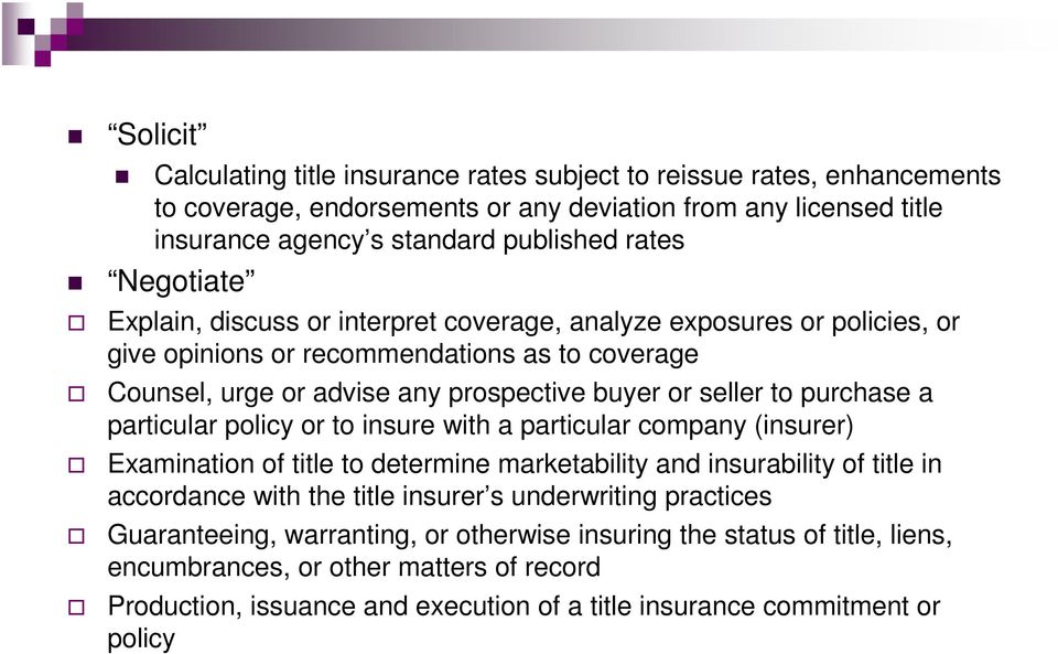 purchase a particular policy or to insure with a particular company (insurer) Examination of title to determine marketability and insurability of title in accordance with the title insurer s