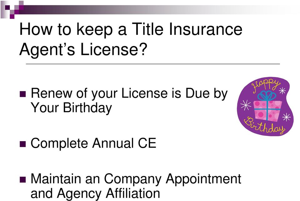 Renew of your License is Due by Your