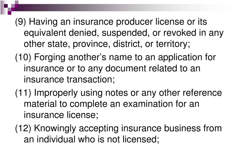 related to an insurance transaction; (11) Improperly using notes or any other reference material to complete an