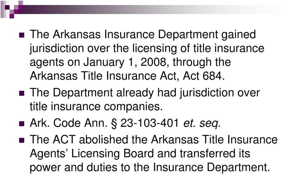 The Department already had jurisdiction over title insurance companies. Ark. Code Ann. 23-103-401 et.