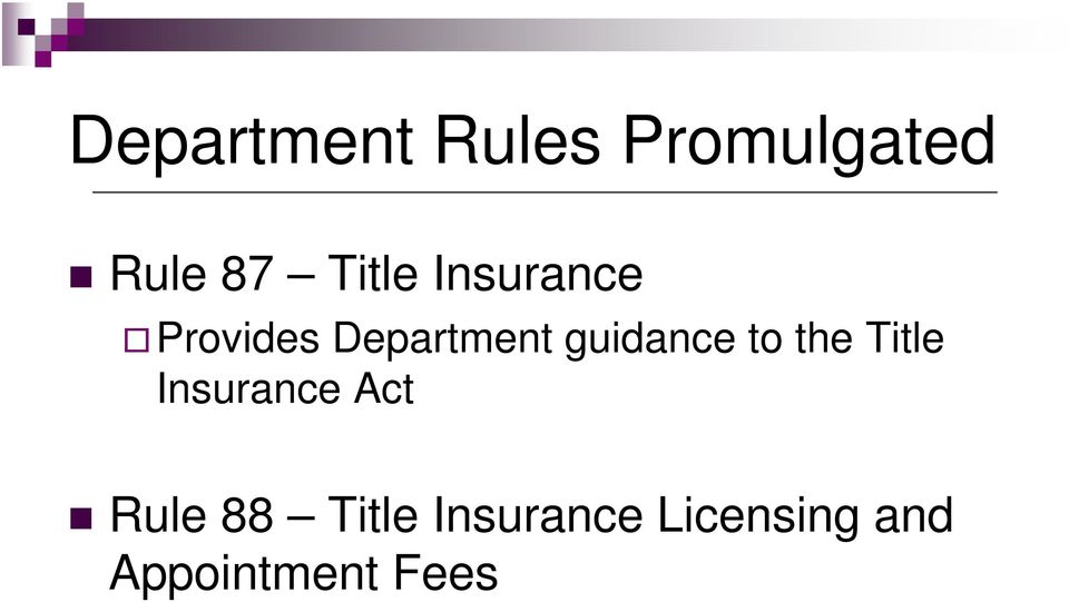 guidance to the Title Insurance Act Rule