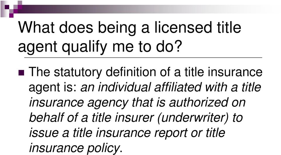 affiliated with a title insurance agency that is authorized on behalf of