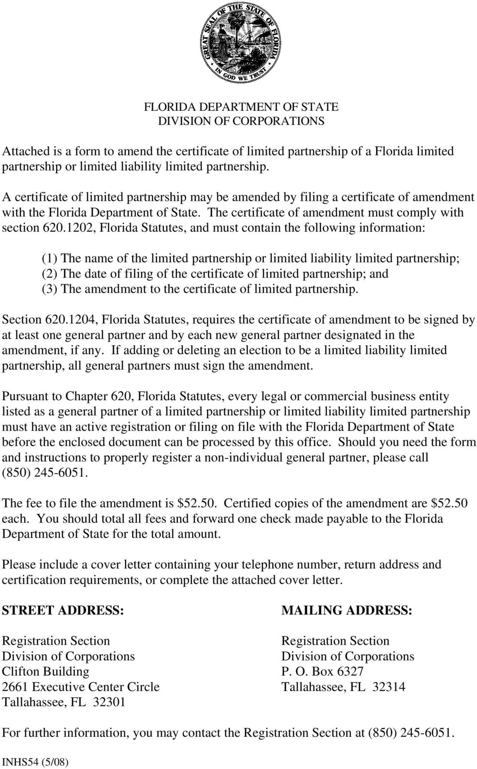 1202, Florida Statutes, and must contain the following information: (1) The name of the limited partnership or limited liability limited partnership; (2) The date of filing of the certificate of
