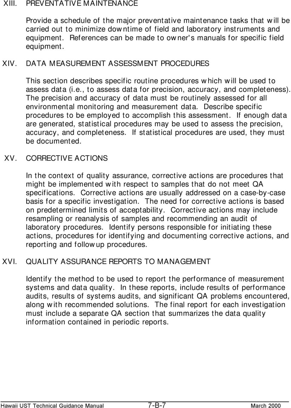 DATA MEASUREMENT ASSESSMENT PROCEDURES This section describes specific routine procedures which will be used to assess data (i.e., to assess data for precision, accuracy, and completeness).