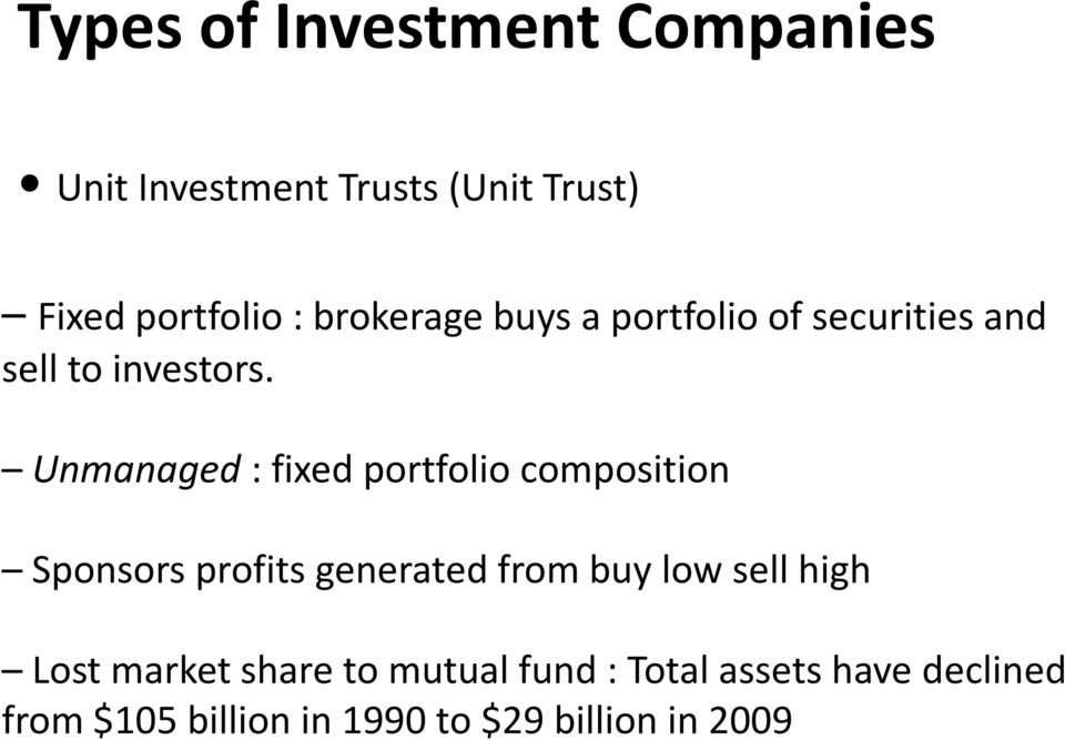 Unmanaged : fixed portfolio composition Sponsors profits generated from buy low sell