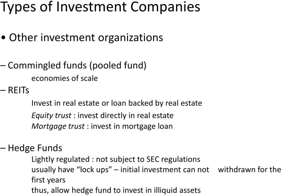 trust : invest in mortgage loan Hedge Funds Lightly regulated : not subject to SEC regulations usually have lock