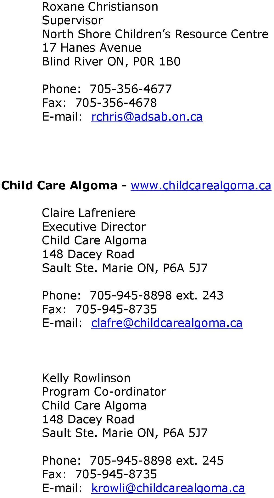 ca Claire Lafreniere Executive Director Child Care Algoma 148 Dacey Road Sault Ste. Marie ON, P6A 5J7 Phone: 705-945-8898 ext.