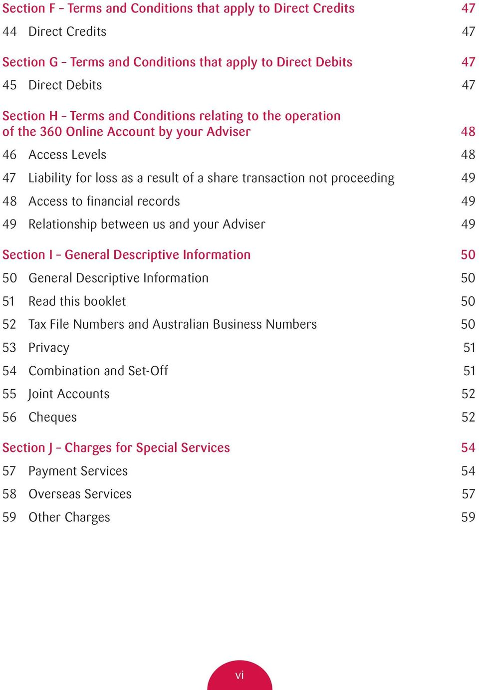 49 49 Relationship between us and your Adviser 49 Section I General Descriptive Information 50 50 General Descriptive Information 50 51 Read this booklet 50 52 Tax File Numbers and Australian