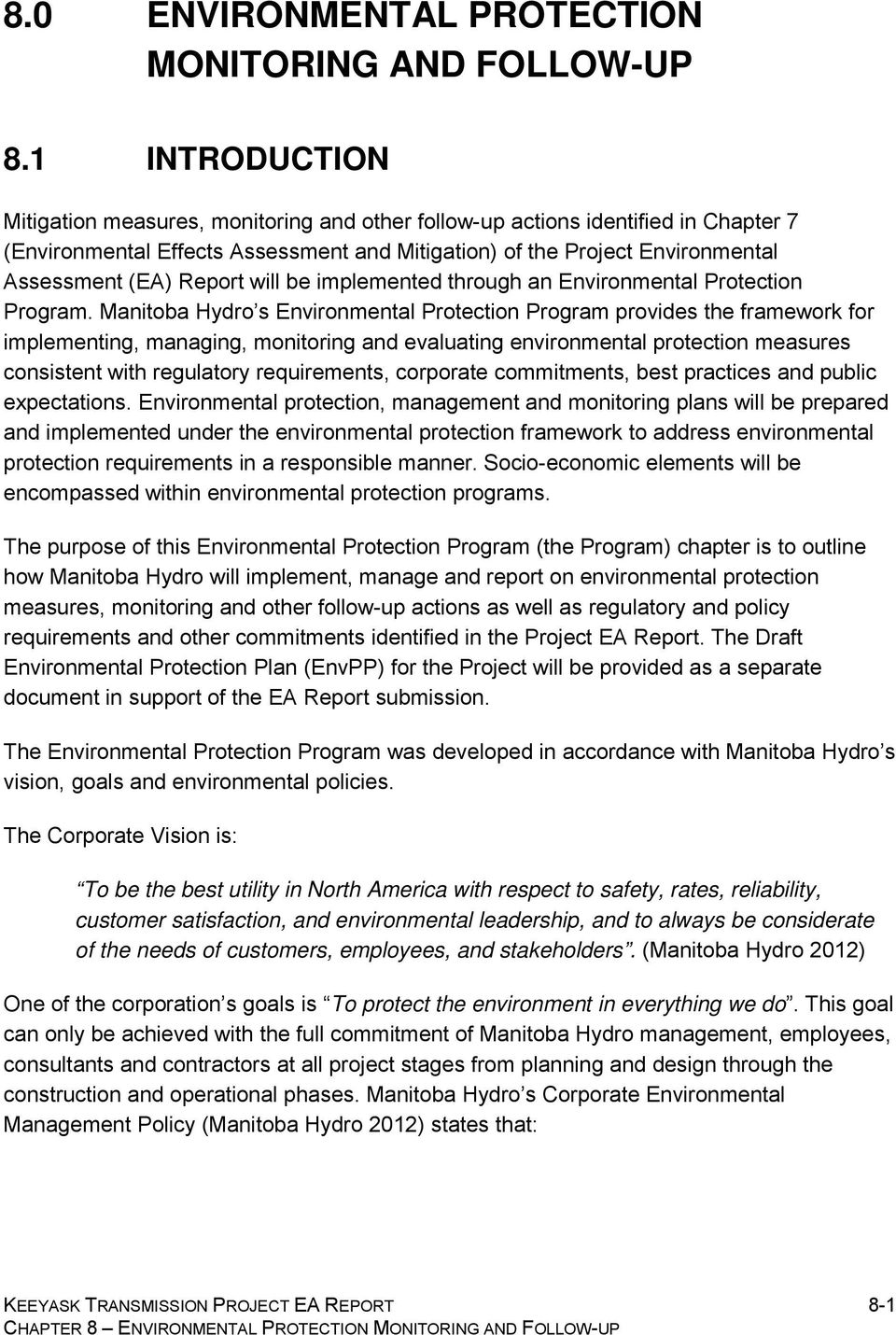 Report will be implemented through an Environmental Protection Program.