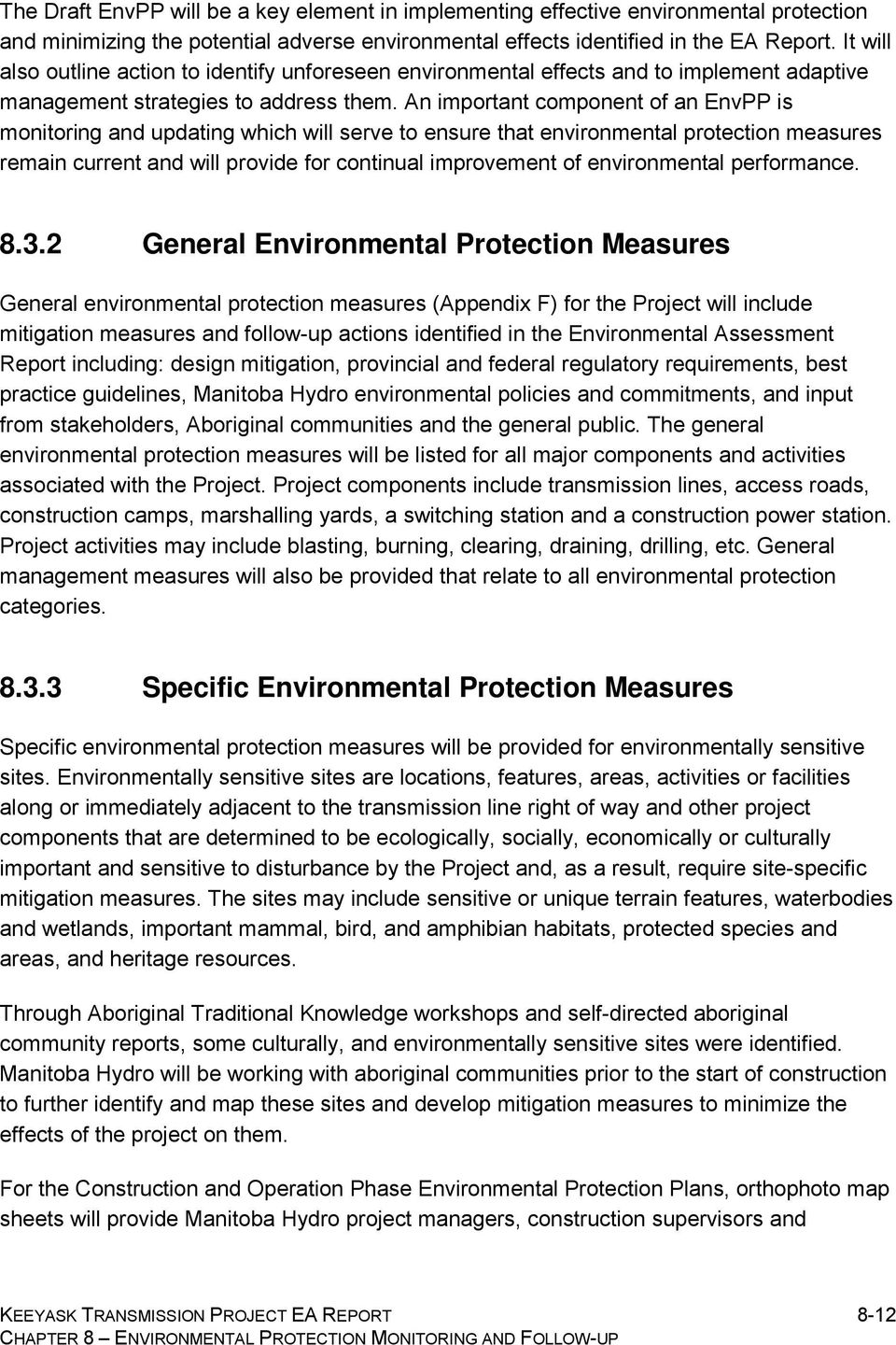 An important component of an EnvPP is monitoring and updating which will serve to ensure that environmental protection measures remain current and will provide for continual improvement of