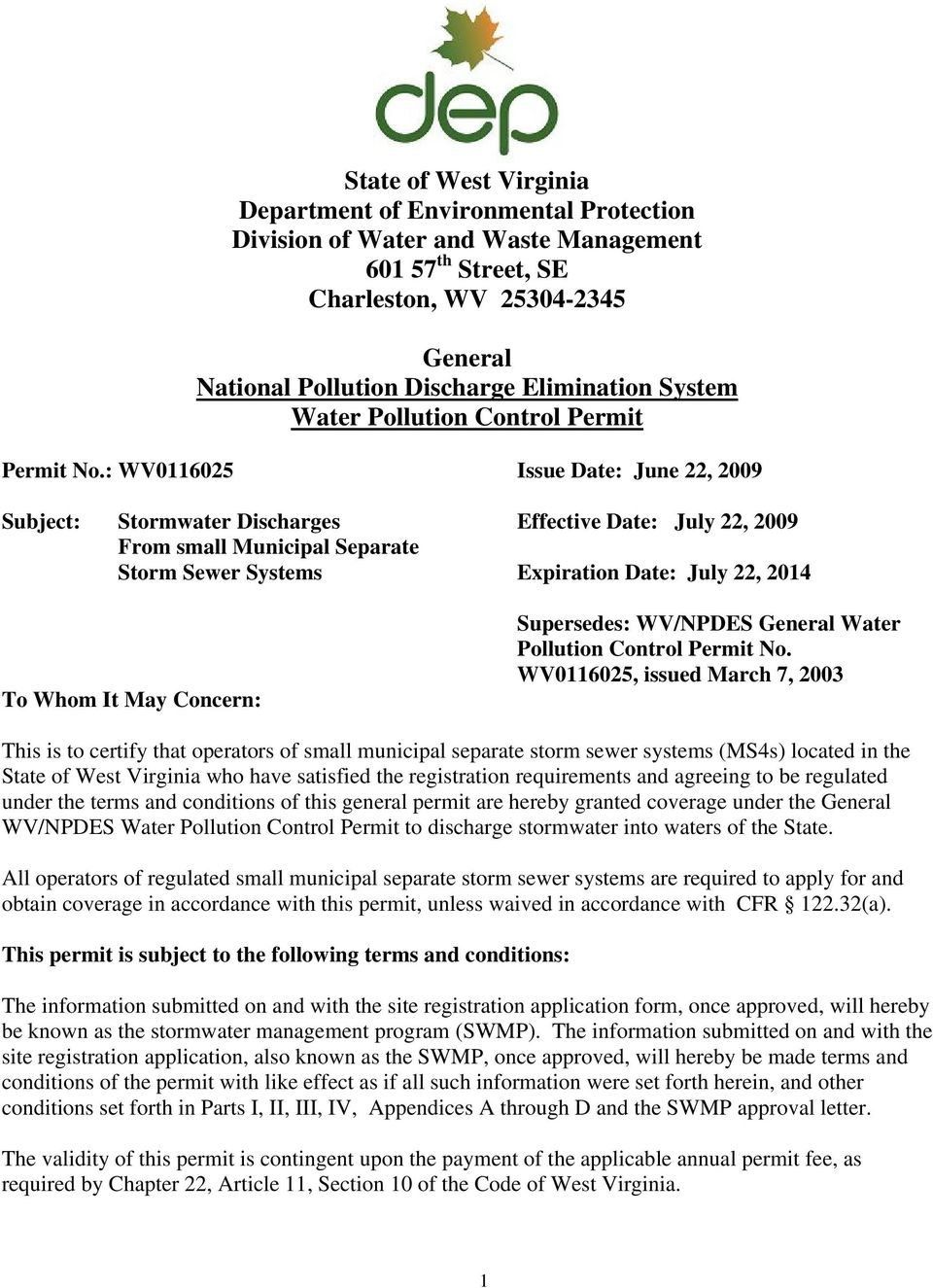 : WV0116025 Issue Date: June 22, 2009 Subject: Stormwater Discharges Effective Date: July 22, 2009 From small Municipal Separate Storm Sewer Systems Expiration Date: July 22, 2014 To Whom It May