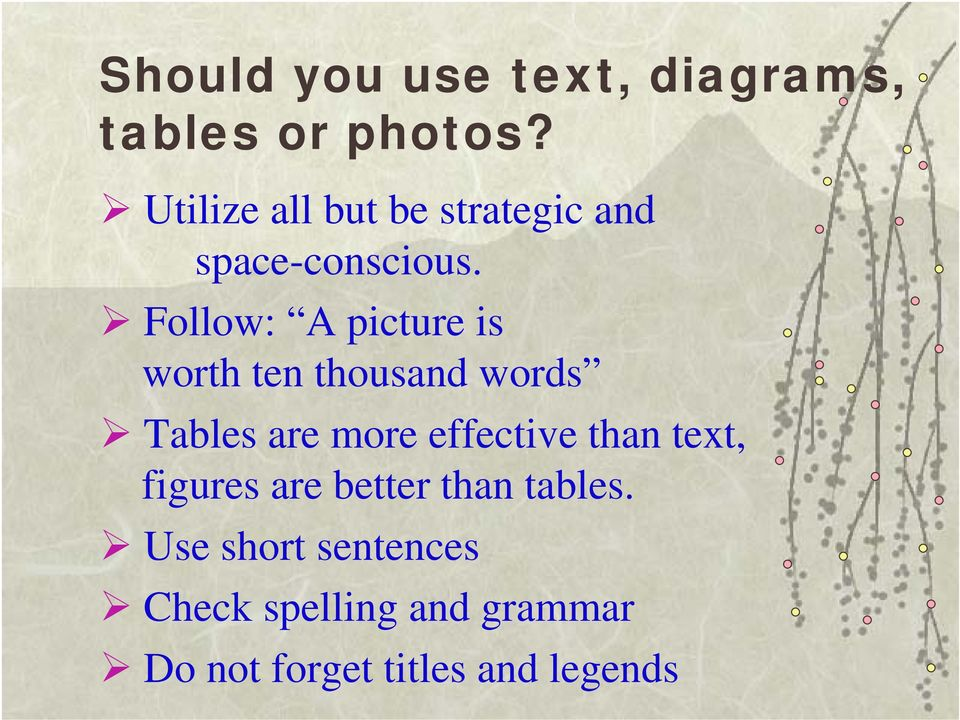 Follow: A picture is worth ten thousand words Tables are more effective