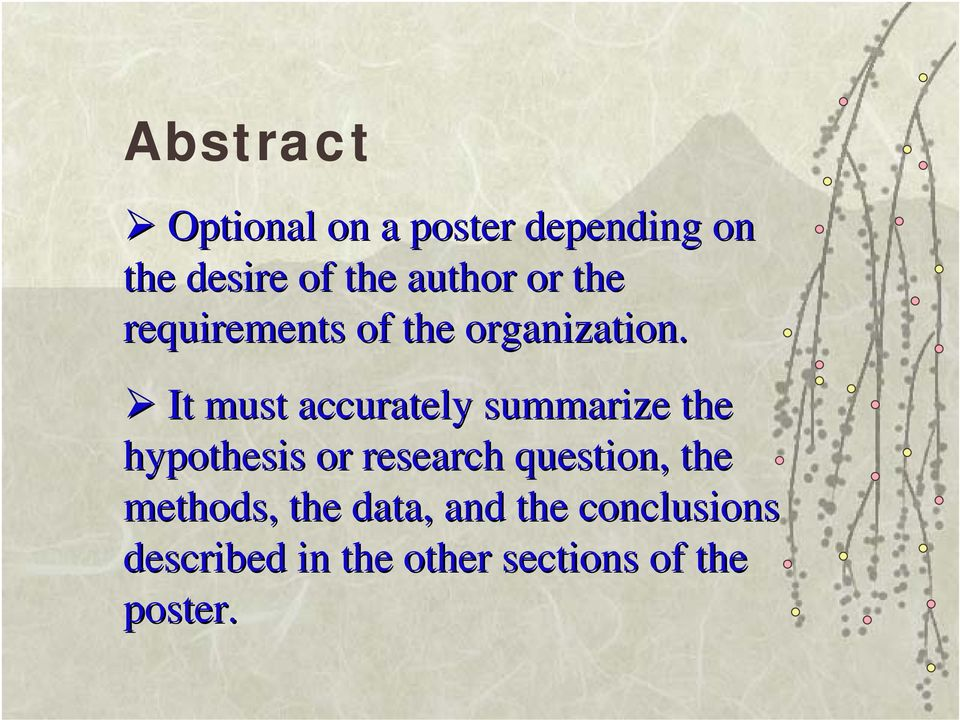 It must accurately summarize the hypothesis or research question,