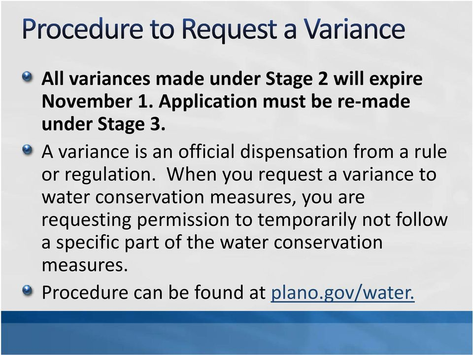 A variance is an official dispensation from a rule or regulation.