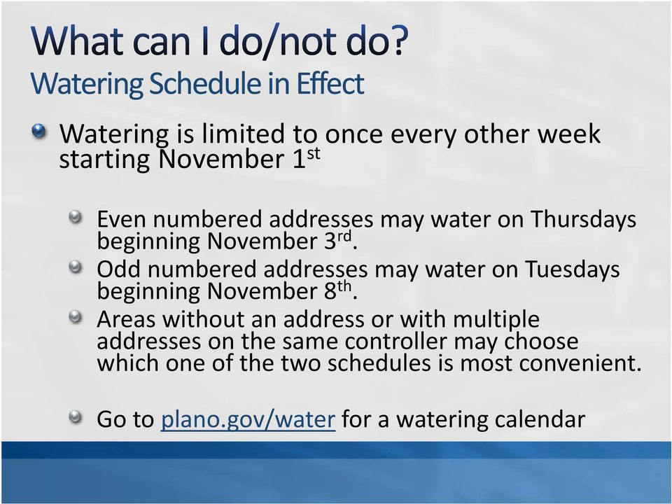 Odd numbered addresses may water on Tuesdays beginning November 8 th.