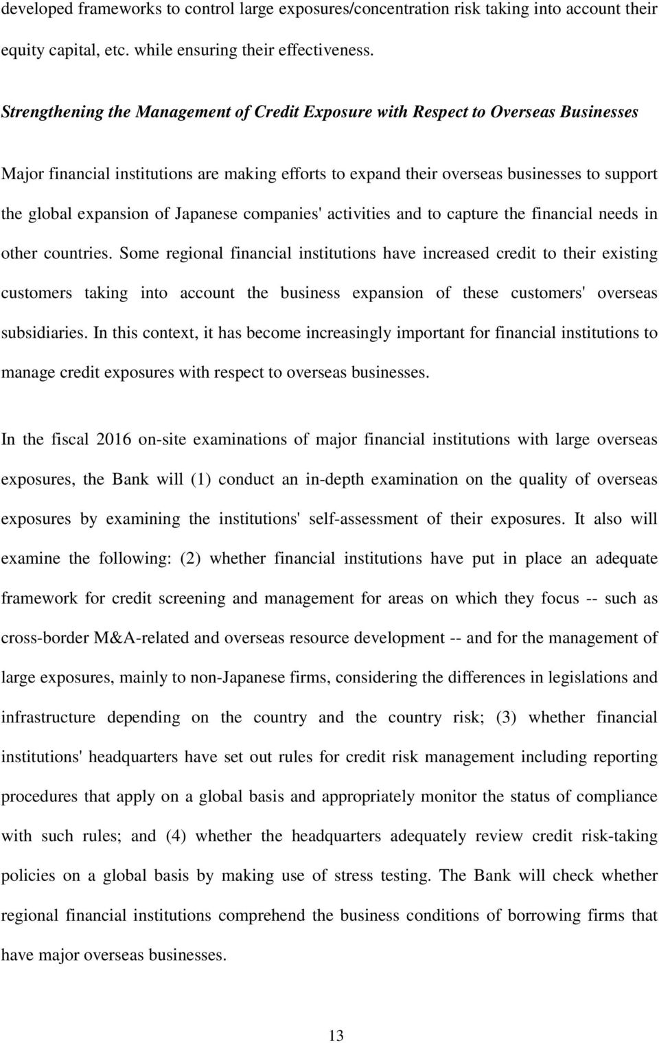 of Japanese companies' activities and to capture the financial needs in other countries.