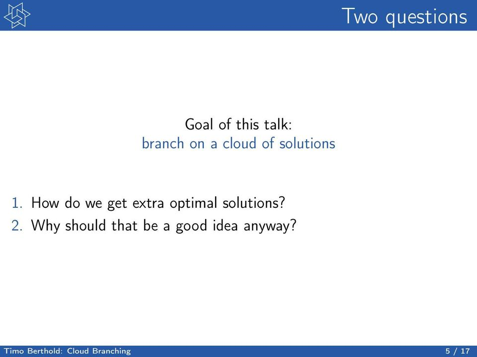 How do we get extra optimal solutions? 2.