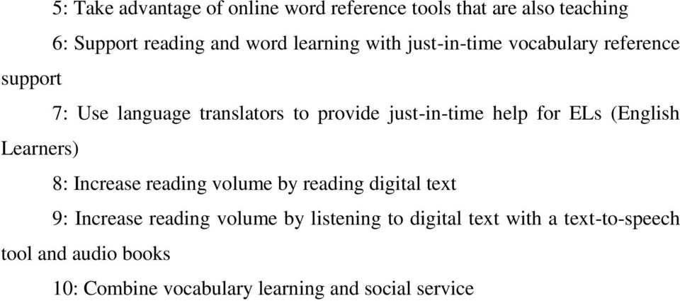 ELs (English Learners) 8: Increase reading volume by reading digital text 9: Increase reading volume by