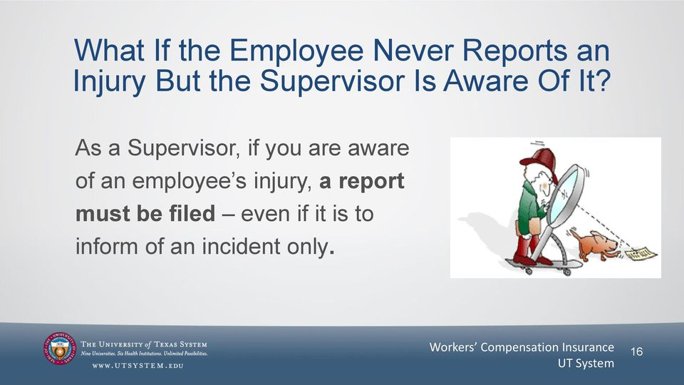 As a Supervisor, if you are aware of an employee s