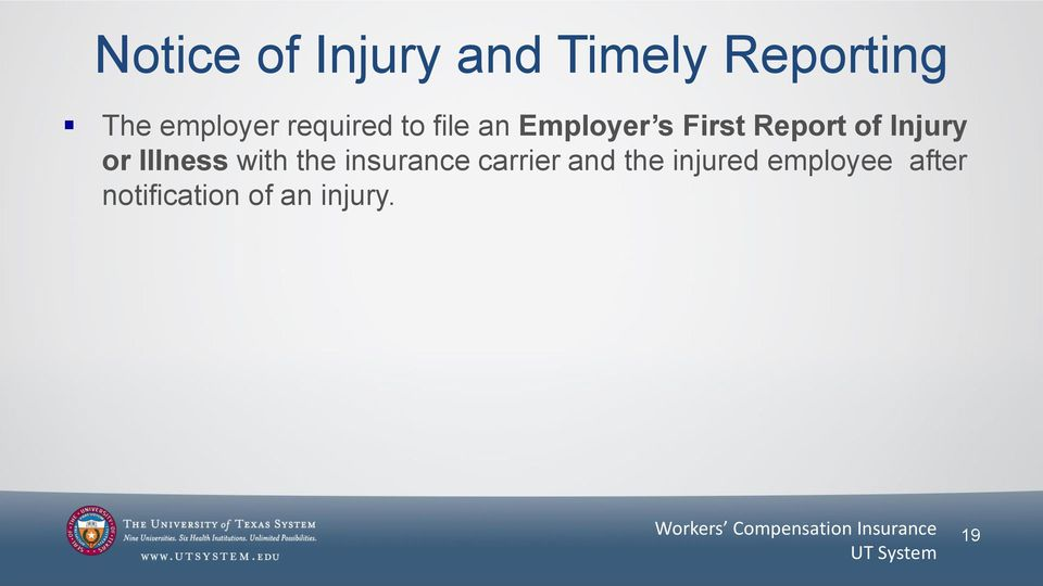 Injury or Illness with the insurance carrier and