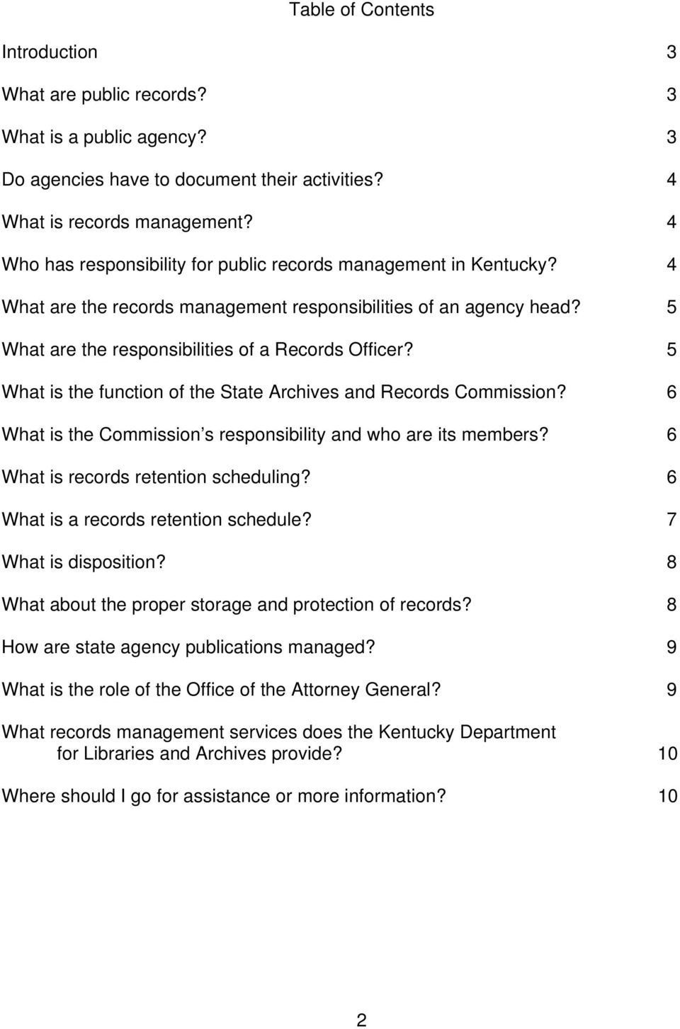 5 What is the function of the State Archives and Records Commission? 6 What is the Commission s responsibility and who are its members? 6 What is records retention scheduling?