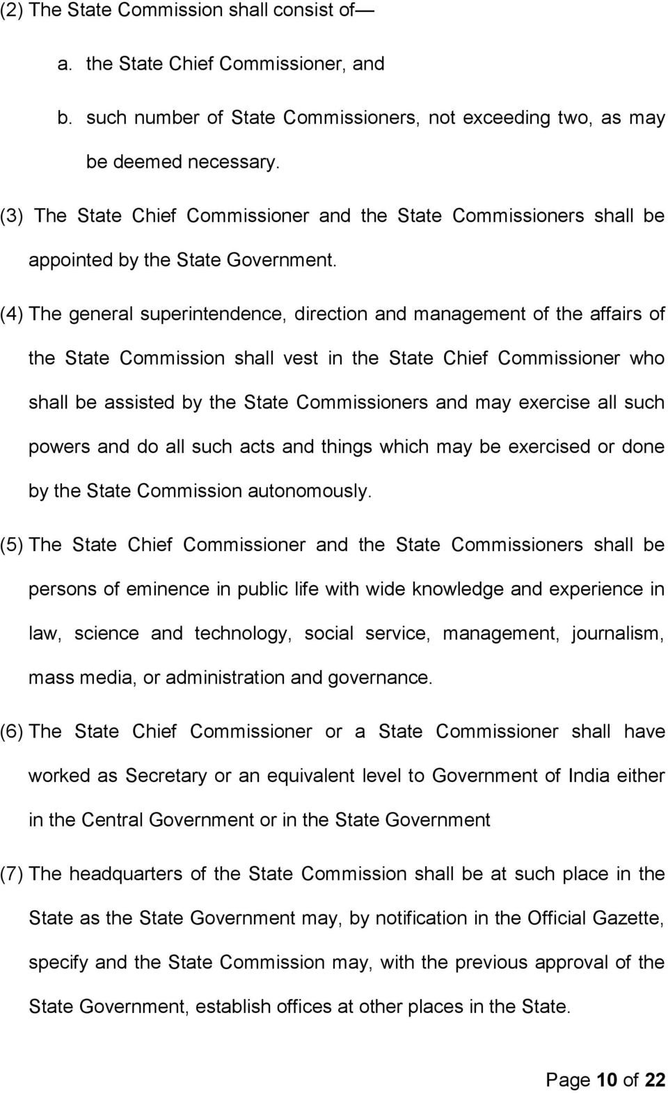 (4) The general superintendence, direction and management of the affairs of the State Commission shall vest in the State Chief Commissioner who shall be assisted by the State Commissioners and may