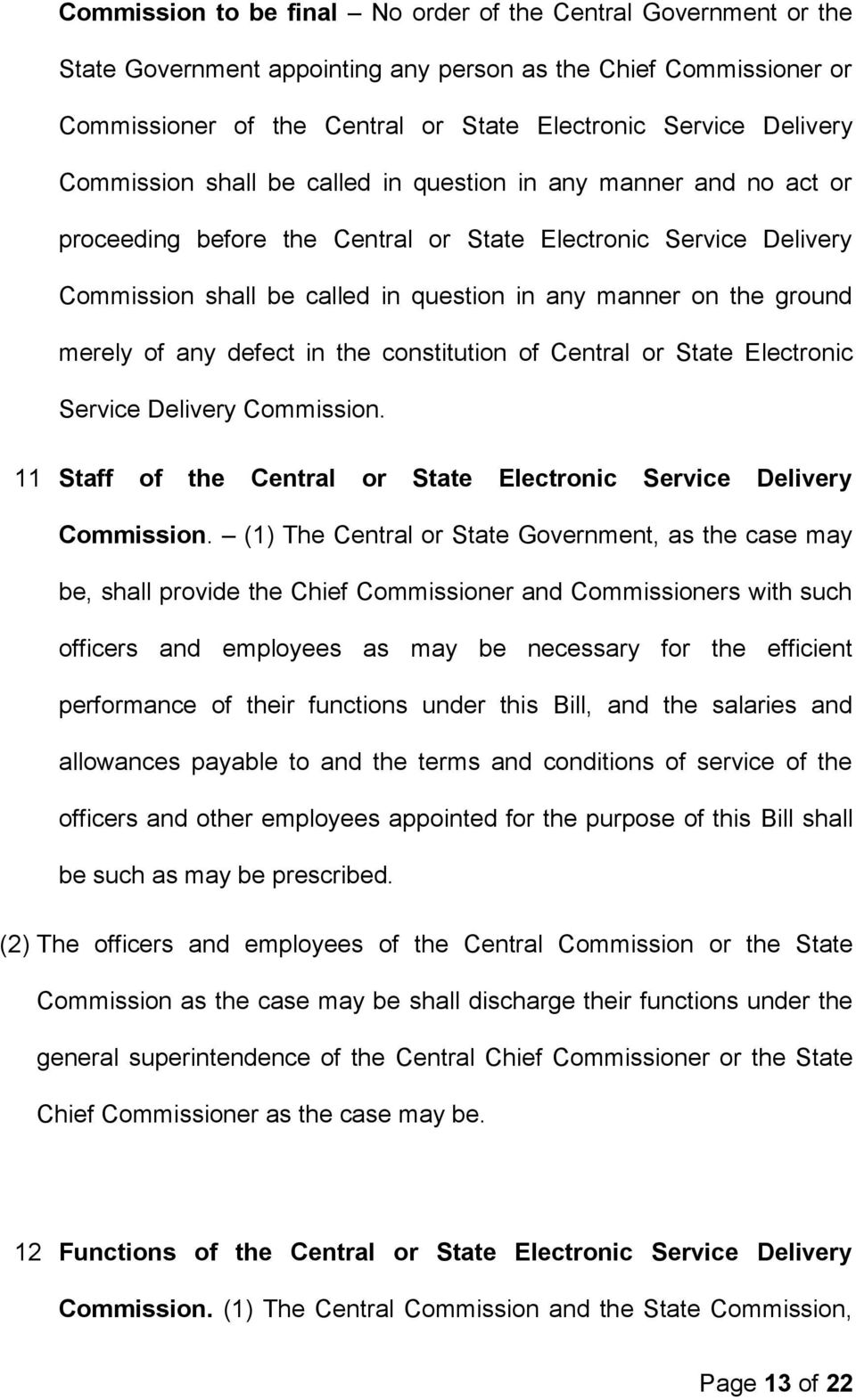 ground merely of any defect in the constitution of Central or State Electronic Service Delivery Commission. 11 Staff of the Central or State Electronic Service Delivery Commission.
