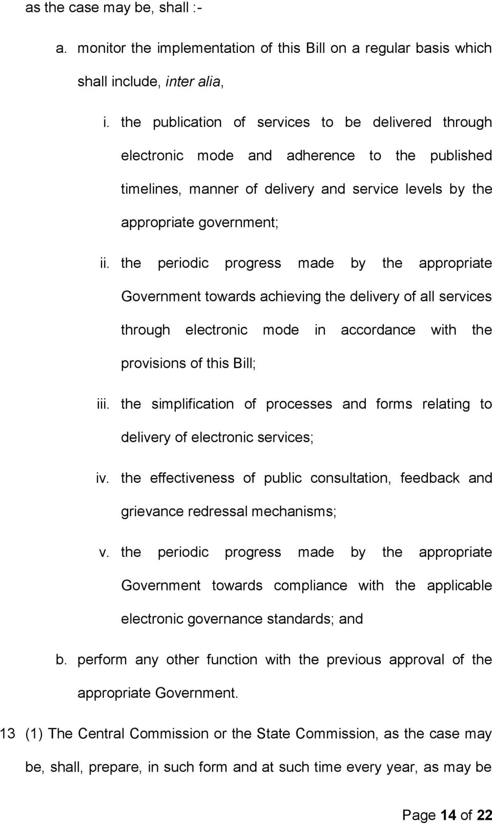 the periodic progress made by the appropriate Government towards achieving the delivery of all services through electronic mode in accordance with the provisions of this Bill; iii.