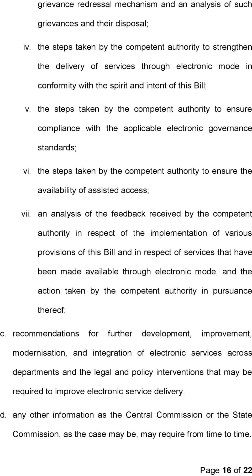 the steps taken by the competent authority to ensure compliance with the applicable electronic governance standards; vi.