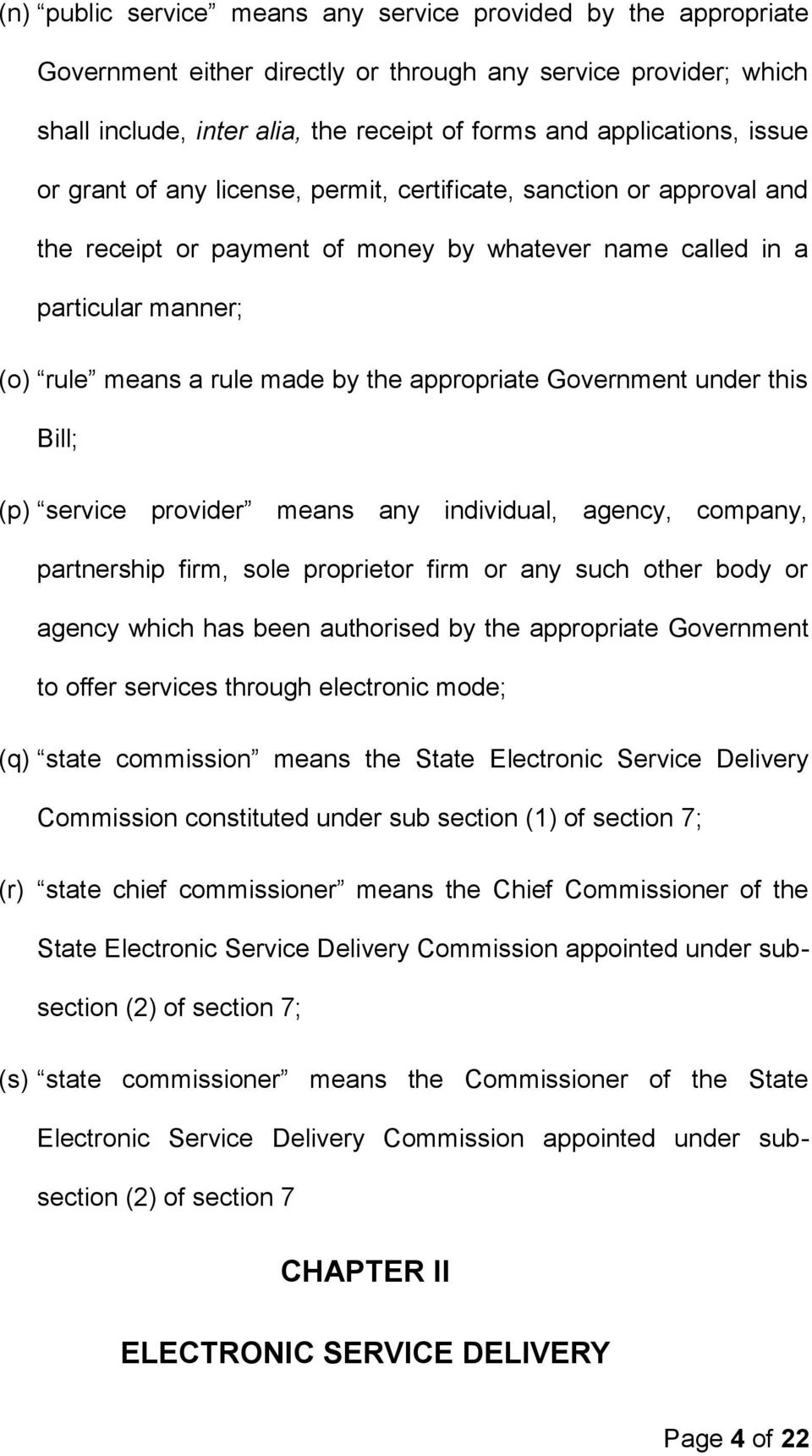 appropriate Government under this Bill; (p) service provider means any individual, agency, company, partnership firm, sole proprietor firm or any such other body or agency which has been authorised