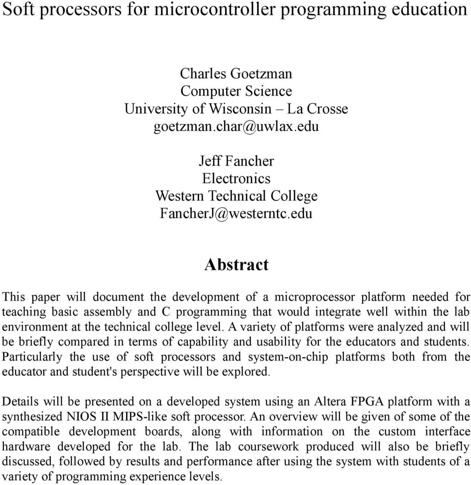 edu Abstract This paper will document the development of a microprocessor platform needed for teaching basic assembly and C programming that would integrate well within the lab environment at the