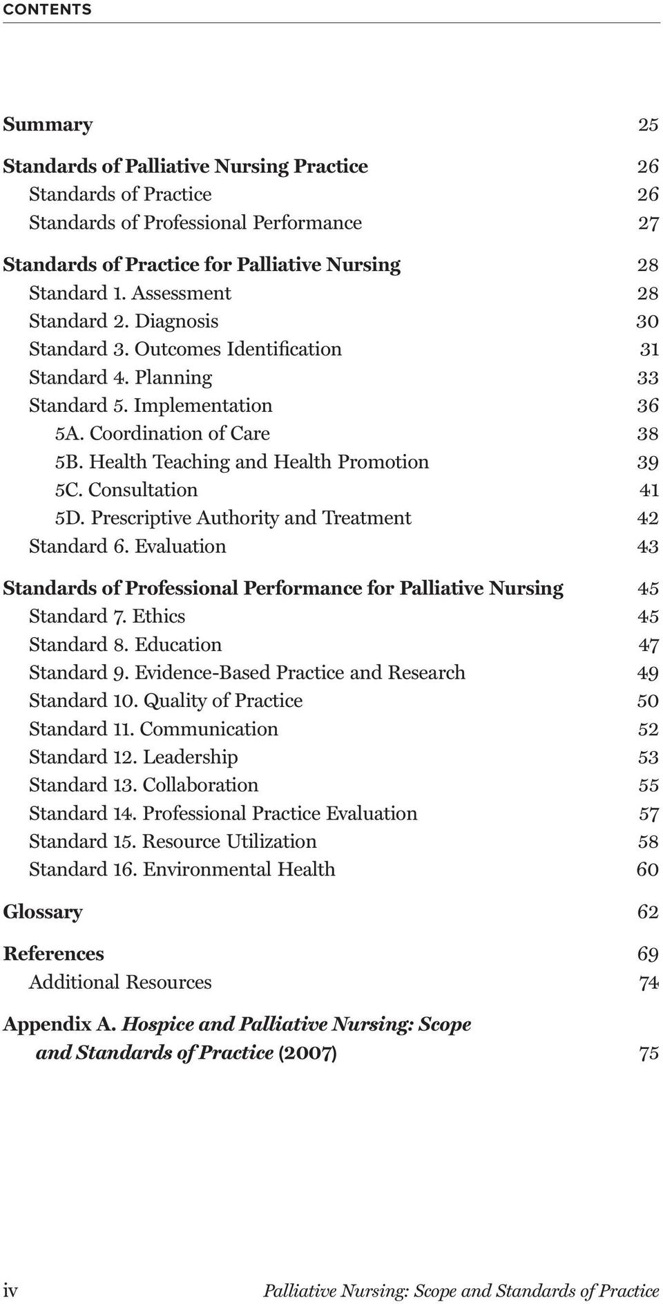 Health Teaching and Health Promotion 39 5C. Consultation 41 5D. Prescriptive Authority and Treatment 42 Standard 6.