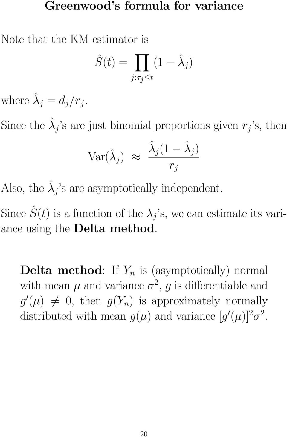 asymptotically independent. Since Ŝ(t) is a function of the λ j s, we can estimate its variance using the Delta method.