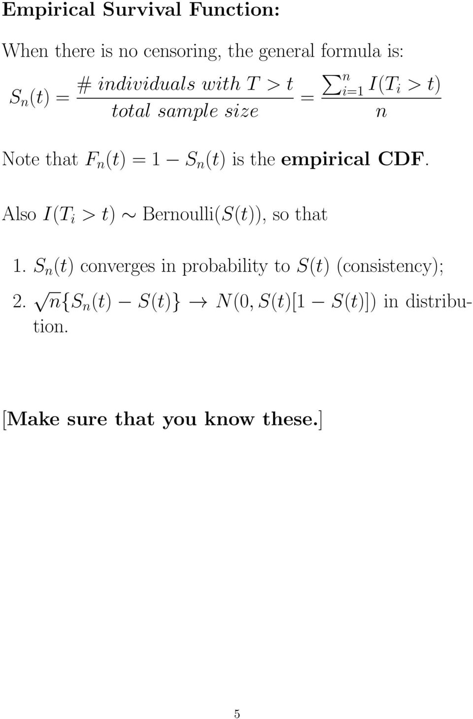 empirical CDF. Also I(T i > t) Bernoulli(S(t)), so that 1.