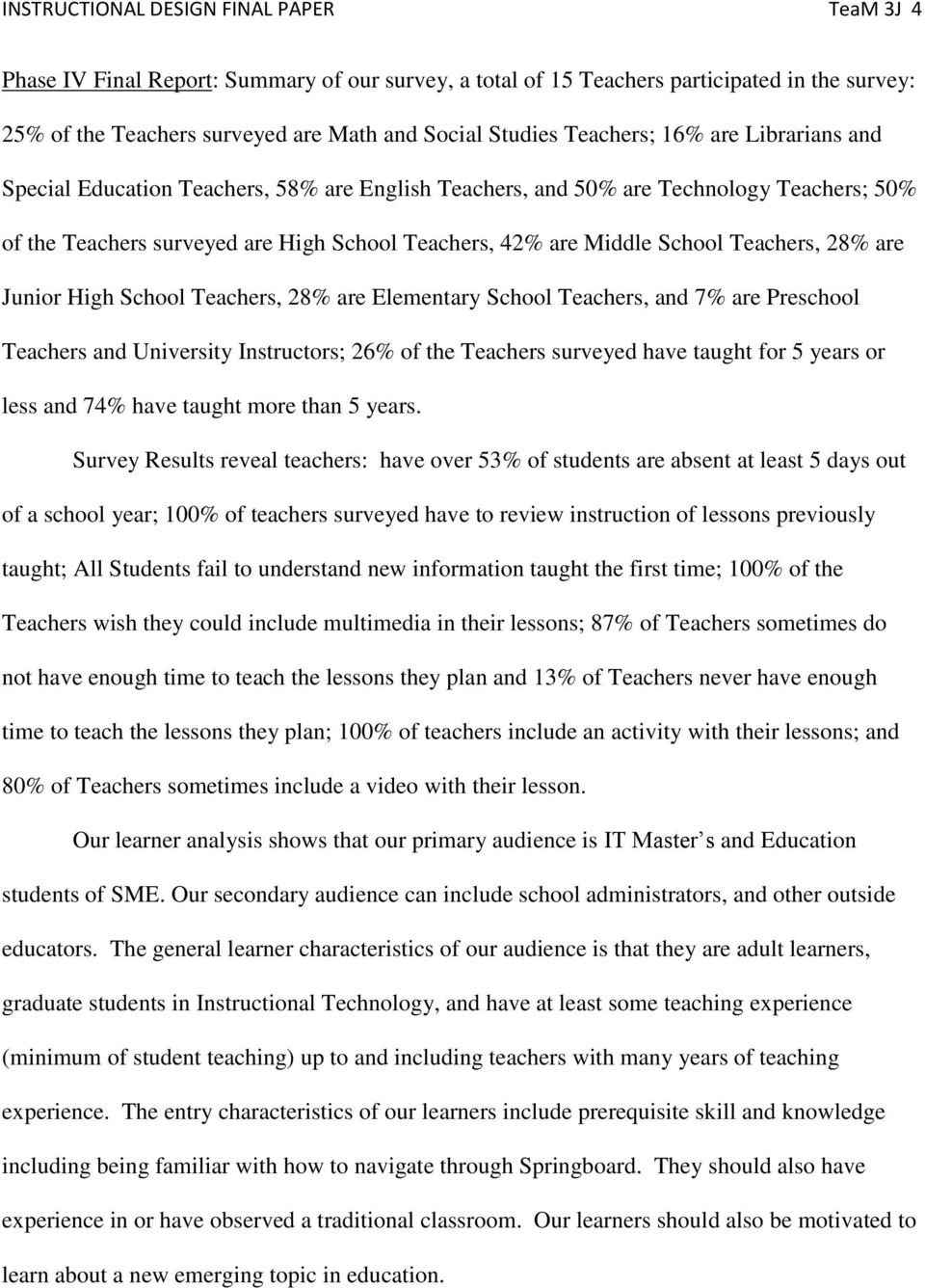 Teachers, 28% are Junior High School Teachers, 28% are Elementary School Teachers, and 7% are Preschool Teachers and University Instructors; 26% of the Teachers surveyed have taught for 5 years or