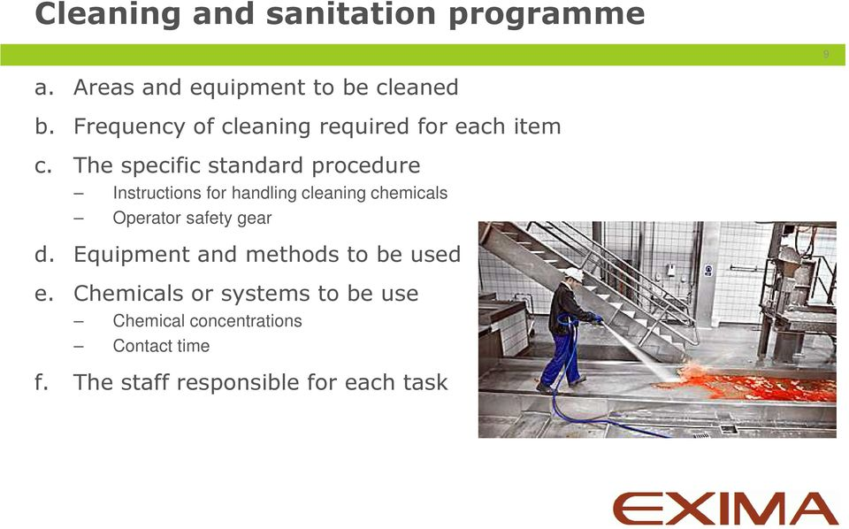 The specific standard procedure Instructions for handling cleaning chemicals Operator