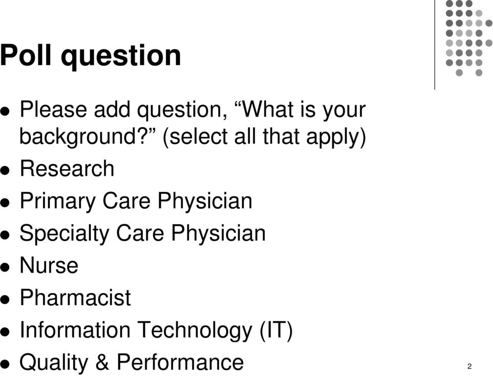 (select all that apply) Research Primary Care