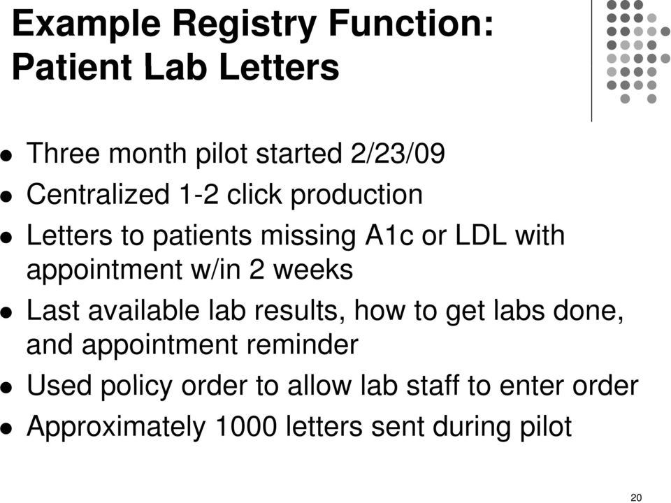 w/in 2 weeks Last available lab results, how to get labs done, and appointment reminder