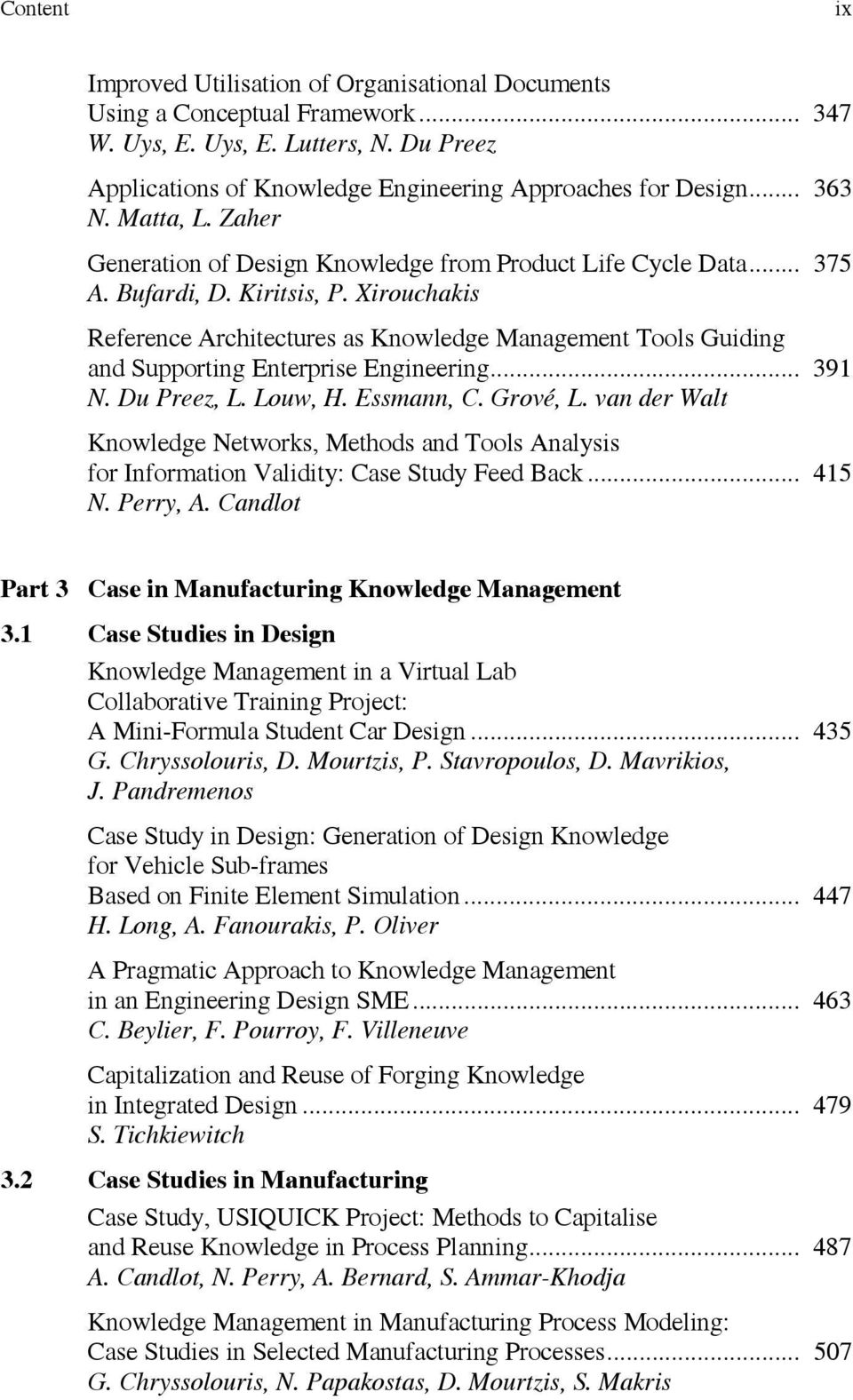 Xirouchakis Reference Architectures as Knowledge Management Tools Guiding and Supporting Enterprise Engineering... 391 N. Du Preez, L. Louw, H. Essmann, C. Grové, L.
