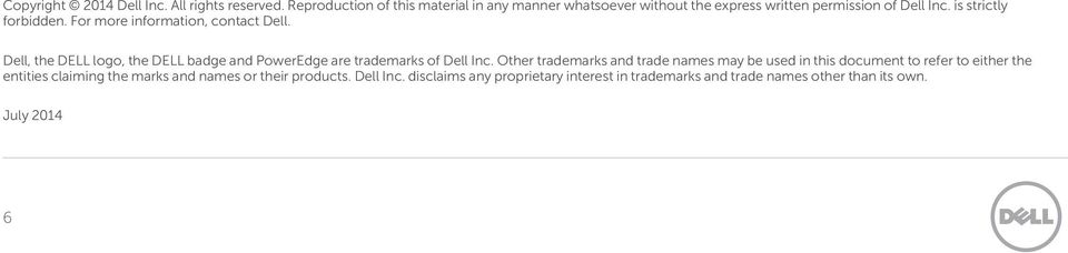 For more information, contact Dell. Dell, the DELL logo, the DELL badge and PowerEdge are trademarks of Dell Inc.