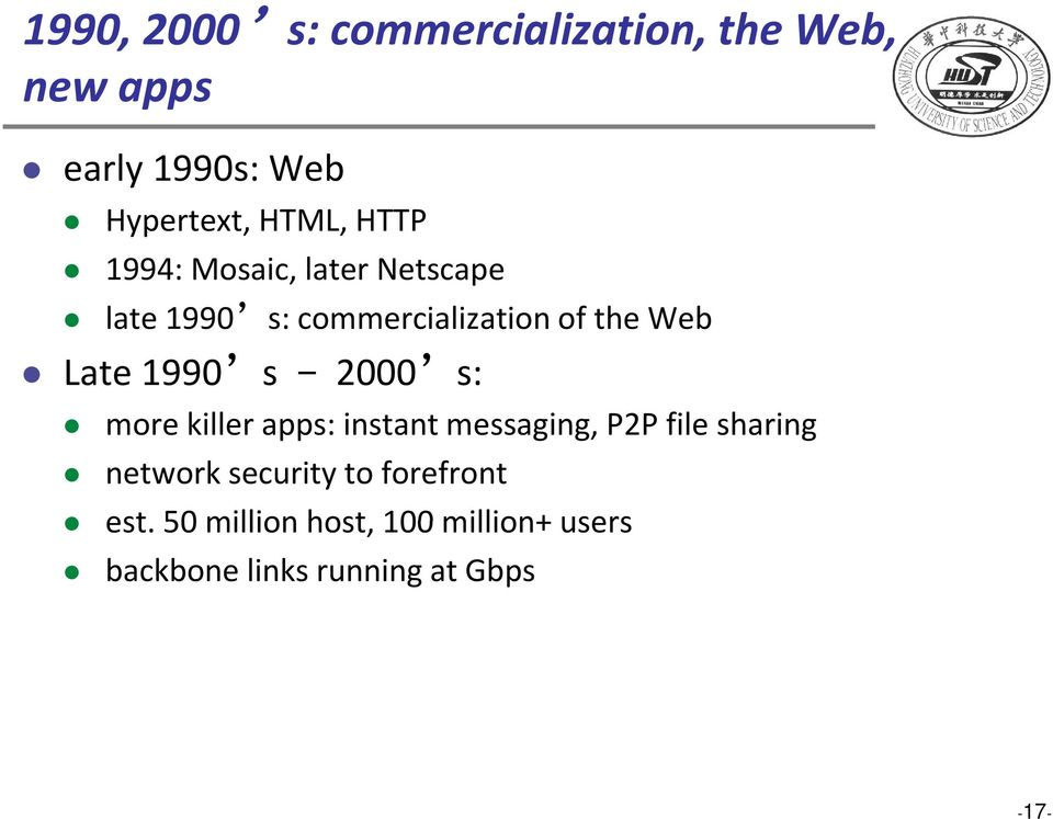 1990 s 2000 s: more killer apps: instant tmessaging, P2P file sharing network security
