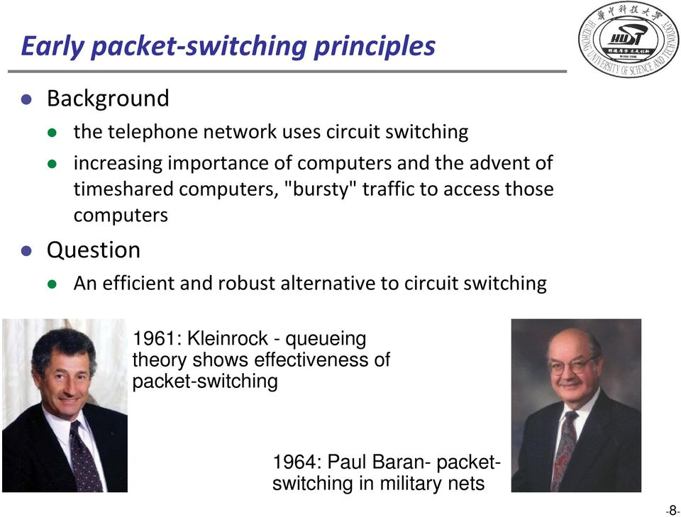 access those computers Question An efficient and robust alternative to circuit switching 1961: