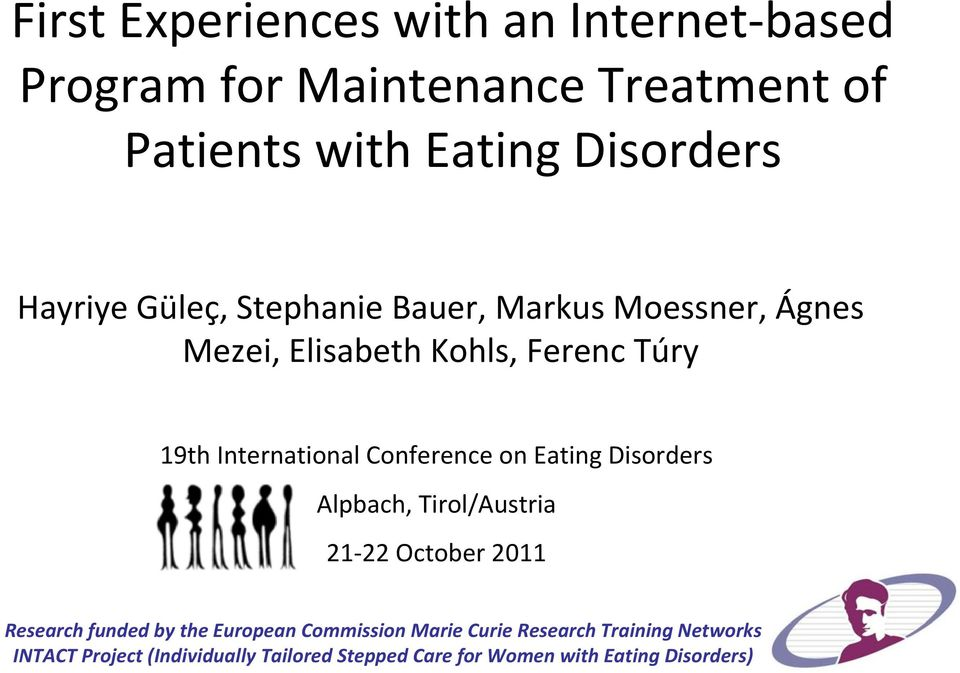 Conference on Eating Disorders Alpbach, Tirol/Austria 21 22 October 2011 Research funded by the European