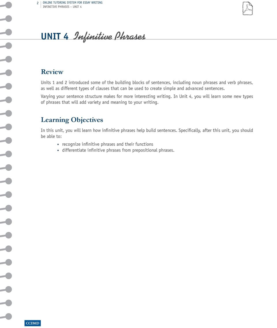 In Unit 4, you will learn some new types of phrases that will add variety and meaning to your writing.