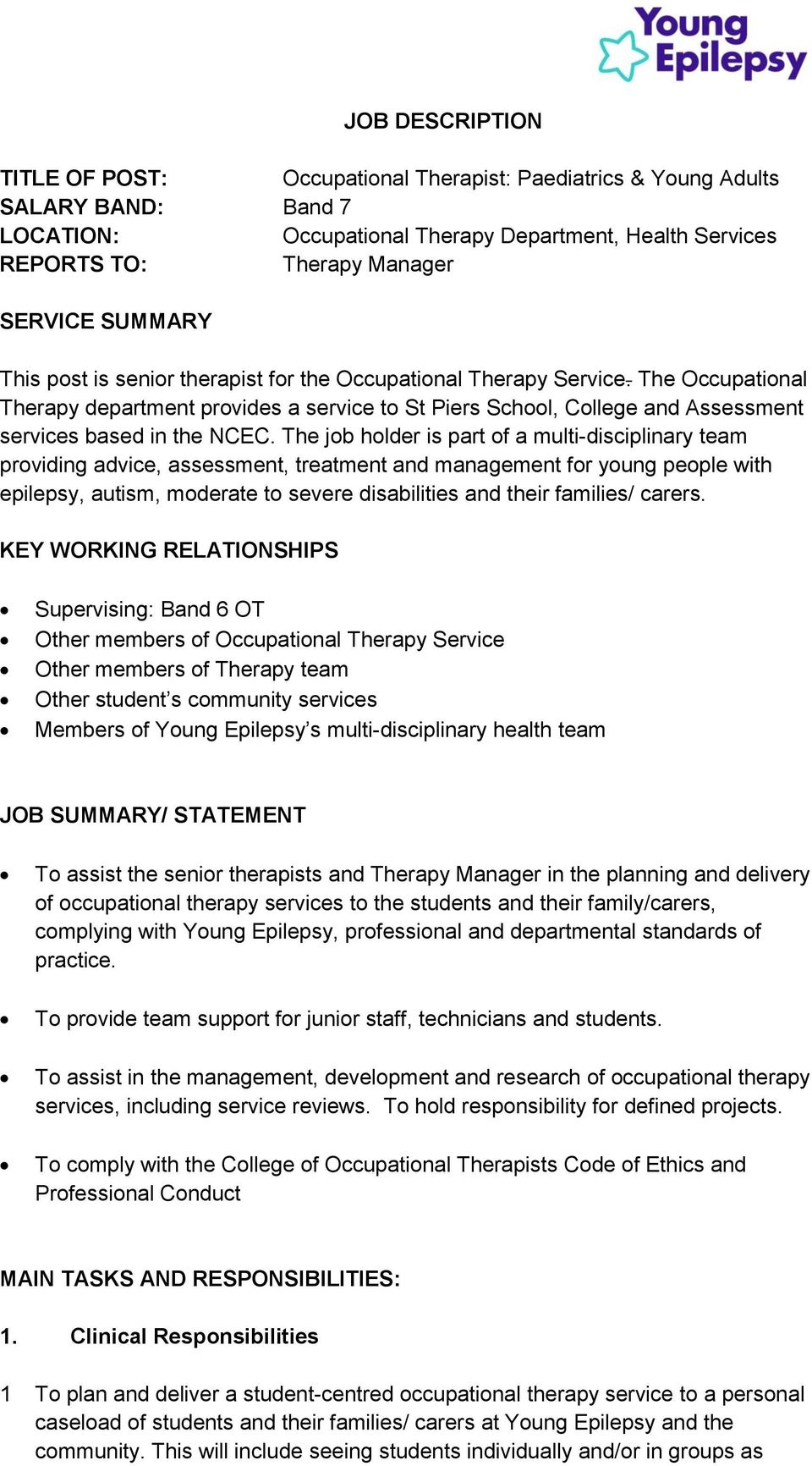 The Occupational Therapy department provides a service to St Piers School, College and Assessment services based in the NCEC.